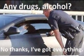 officer any drugs