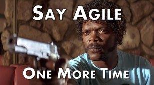 say agile