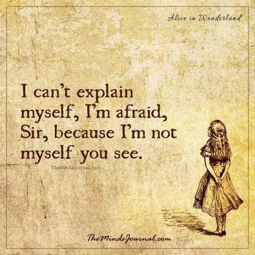 i am not myself you see